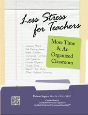 Less Stress For Teachers - learn how to organize your time, email, assignments, classroom and handouts
