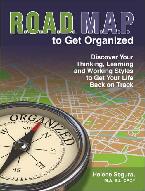 ROADMAP to Get Organized - Discover Your Thinking, Learning and Working Styles to Get Your Life Back on Track